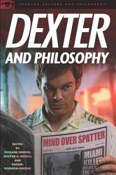 Dexter And Philosophy Book PDF