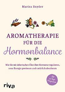 Aromatherapie f  r die Hormonbalance PDF