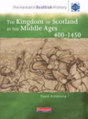The Kingdom Of Scotland In The Middle Ages 400 1450