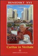 Enzyklika Caritas in veritate von Papst Benedikt XVI  an die Bisch  fe  an die Priester und Diakone  an die Personen gottgeweihten Lebens  an die christgl  ubigen Laien und an alle Menschen guten Willens   ber die ganzheitliche Entwicklung des Menschen in der Liebe und in der Wahrheit PDF