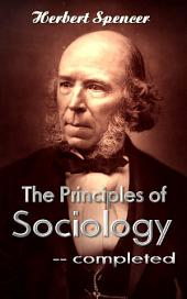 The Principles of Sociology - Completed: Great Essays