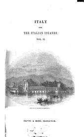 Italy and the Italian Islands: From the Earliest Ages to the Present Time : in Three Volumes, Volume 2