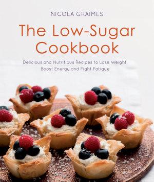 The Low Sugar Cookbook