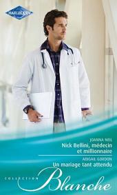 Nick Bellini, médecin et millionnaire - Un mariage tant attendu