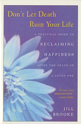 Don t Let Death Ruin Your Life
