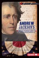 Andrew Jackson s Presidency PDF