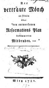 Der vertraute Mönch an seinen über den entworffenen Reformations-Plan bekümmerten Mitbruder