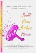Built from Broken Pieces