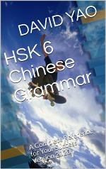 HSK 6 Chinese Grammar - A Complete Reference for Your Success Version 2020