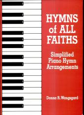 Hymns of All Faiths: Simplified Piano Hymn Arrangements
