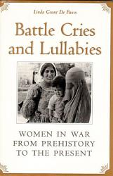 Battle Cries And Lullabies Book PDF