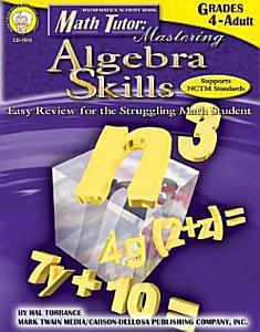 Math Tutor  Mastering Algebra Skills  Grades 4   12 PDF