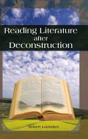 Reading Literature After Deconstruction PDF