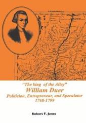 The King of the Alley: William Duer, Politician, Entrepreneur, and Speculator, 1768-1799