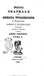 Galleria teatrale, ossia Scelta collezione di componimenti comici e drammatici di autori italiani e stranieri