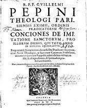 R.P.F. Guillelmi Pepini... Conciones de Imitatione Sanctorum, pro illorum diebus, qui toto anno in Ecclesia celebrantur...
