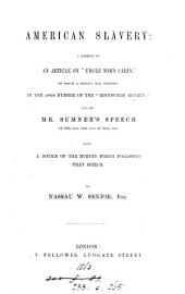 "American Slavery: A Reprint of an Article on ""Uncle Tom's Cabin"", of which a Portion was Inserted in the 206th Number of the ""Edinburgh Review""; and of Mr. Sumner's Speech of the 19th and 20th of May, 1856, Volume 1"