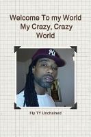 Welcome To My World  My Crazy  Crazy World PDF