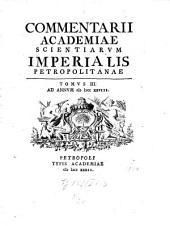 Commentarii Academiae Scientiarum Imperialis Petropolitanae: Volume 3