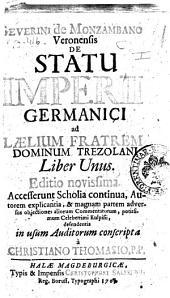 Severini de Monzambano Veronensis De statu imperii Germanici ad Laelium fratrem dominum Trezolani liber unus