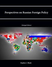 Perspectives on Russian Foreign Policy  Enlarged Edition  PDF
