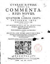 Cunradi Rittershusij J.C. Commentarius novus, in quatuor libros Institutionum imperialium divi Justiniani, ex manuscriptis et eo praecipue exemplari, quod auctor ipse typis destinaverat, diligenter depromptus, ac juris studiosorum commodo, nunc denuo editus: cui praefixa est ipsius auctoris oratio inauguralis de Charonda & Zaleuco, & Nomothesia utriusque: ad finem adjecta collatio legum Atticarum & Romanorum. Cum indice auctorum, rerum & verborum, legum correctarum, conciliatarum, & explicatarum locupletissimo