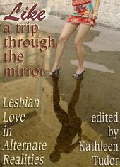 Like a Trip Through the Mirror: Lesbian Love in Alternate Realities