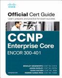 CCNP and CCIE Enterprise Core ENCOR 300-401