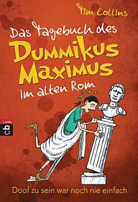 Das Tagebuch des Dummikus Maximus im alten Rom   PDF