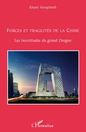 Forces et fragilités de la Chine: Les incertitudes du grand Dragon