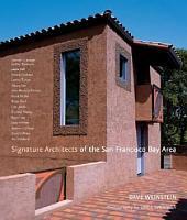 Signature Architects of the San Francisco Bay Area PDF