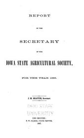 Report of the Secretary of the Iowa State Agricultural Society, for the Year ..