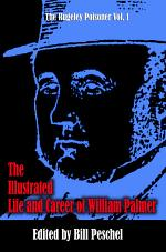 The Illustrated Life and Career of William Palmer