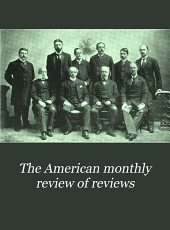 The American Monthly Review of Reviews: Volume 17