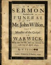 A sermon preached at the funeral of Mr. John Wilson, late Minister of the Gospel in Warwick, who ... was interred the 11th day of April, 1695