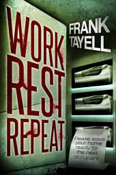 Work. Rest. Repeat.: A Post Apocalyptic Detective Novel
