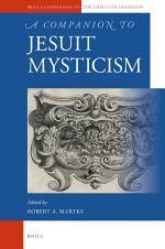 A Companion to Jesuit Mysticism