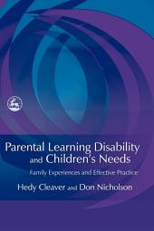 Parental Learning Disability and Children's Needs: Family Experiences and Effective Practice