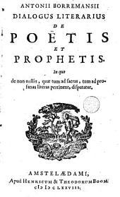 Antonii Borremansii Dialogus literarius de poëtis et prophetis
