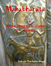 Mahabharata: Matsyanyaya Game of Power