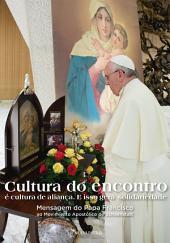 Cultura do encontro: Mensagem do Papa Francisco ao Movimiento Apostólico de Schoenstatt