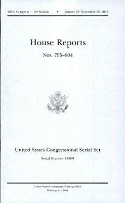 United States Congressional Serial Set  Serial No  14800  House Reports Nos  795 804