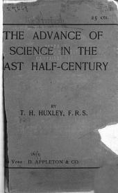 The Advance of Science in the Last Half-century