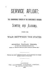 Service Afloat: Or, The Remarkable Career of the Confederate Cruisers Sumter and Alabama, During the War Between the States