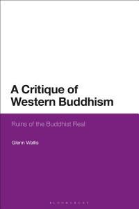 A Critique of Western Buddhism Book
