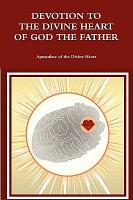 Devotion to the Divine Heart of God the Father Encompassing All Hearts PDF