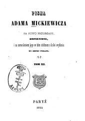 Pisma Adama Mickiewicza: Na nowo przejrzane, dopełnione, i za zezwoleniem jego w tém siódmem s kolei wydaniu do druku podane. 3