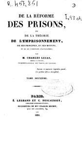 De la réforme des prisons, ou de la Théorie de l'emprisonnement, de ses principes, de ses moyens et de ses conditions pratiques: (1838. 463 p.)