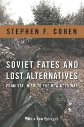 Soviet Fates And Lost Alternatives Book PDF