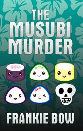The Musubi Murder: An Academic Murder Mystery. With Spam.